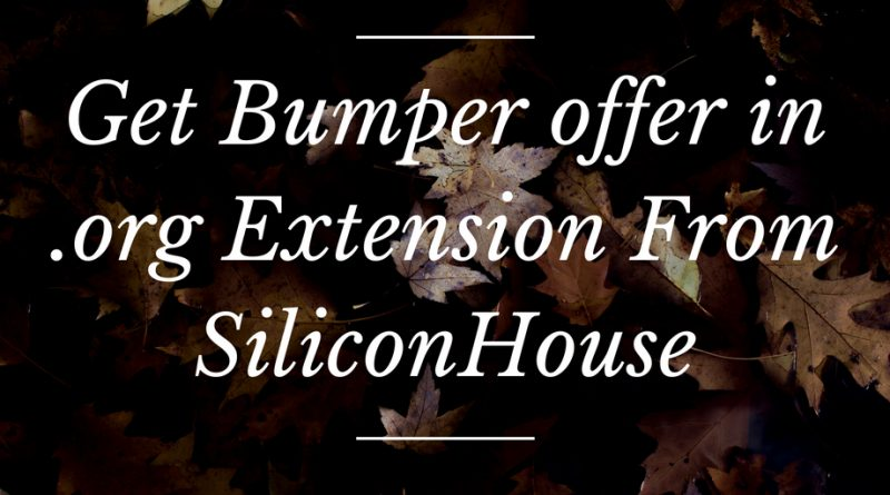 Get Bumper offer in .org Extension From SiliconHouse